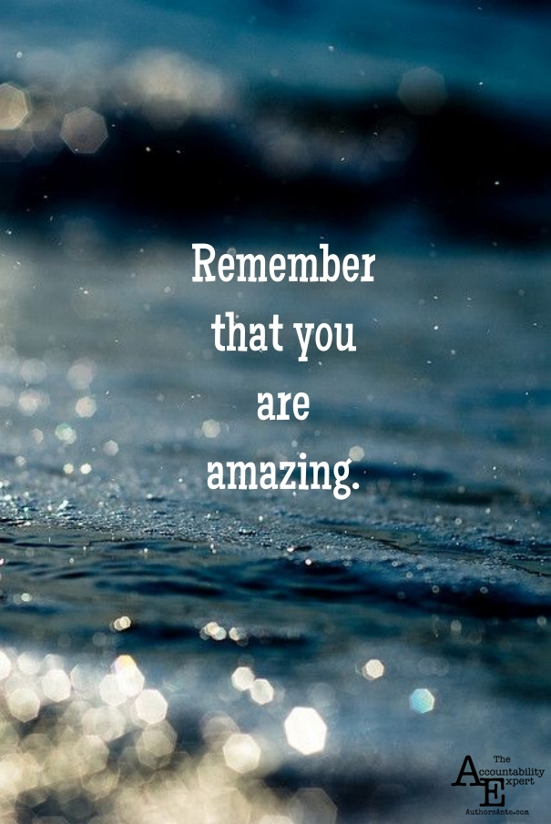Remember that you are amazing.